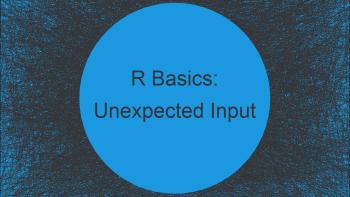R Error: Unexpected Input in X (2 Examples)