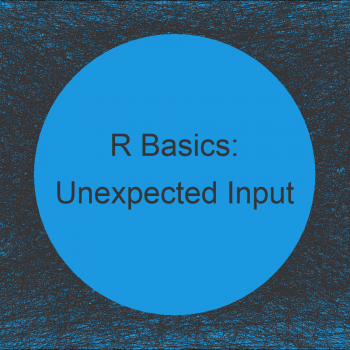 R Error: Unexpected Input in X (2 Examples)