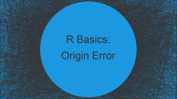 R Error in as.Date.numeric(X) : 'origin' must be supplied (2 Examples)