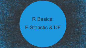 Extract F-Statistic, Number of Predictor Variables/Categories & Degrees of Freedom from Linear Regression Model in R