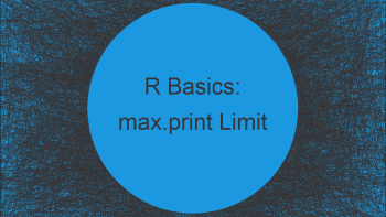 """Warning in R: reached getOption(""""max.print"""") 