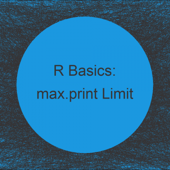 "Warning in R: reached getOption(""max.print"") 