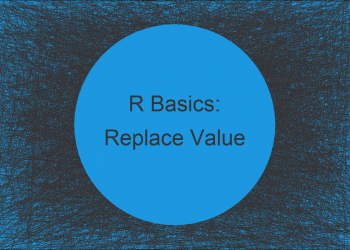Replace Value of Data Frame Variable Using dplyr Package in R (Example)