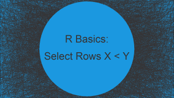 Select Rows if Value in One Column is Smaller Than in Another in R (Examples)