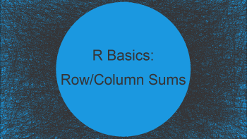 Sums of Rows & Columns in Data Frame or Matrix in R (2 Examples)