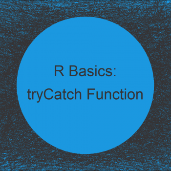 Using tryCatch Function to Handle Errors & Warnings in R (3 Examples)