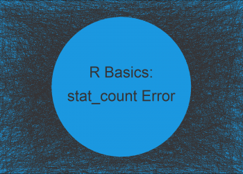 R ggplot2 Error: stat_count() must not be used with a y aesthetic (Example)