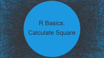 Calculate Square in R (4 Examples)
