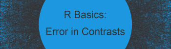R Error: contrasts can be applied only to factors with 2 or more levels
