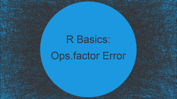 R Warning Message – In Ops.factor : not meaningful for factors (Example)