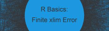 R Error in plot.window(…) : need finite 'xlim' values (2 Examples)