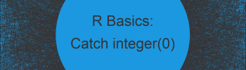 How to Catch an integer(0) in R (2 Examples)