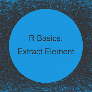 Extract Single Element from Data Frame in R (2 Examples)
