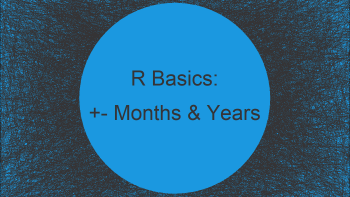 Add & Subtract Months & Years to/from Date Object in R (2 Examples)