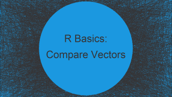 Compare Vectors and Find Differences in R (5 Examples)