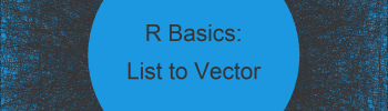 Convert List to Vector in R (2 Examples)