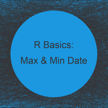 Find Earliest & Latest Date in R (Example)