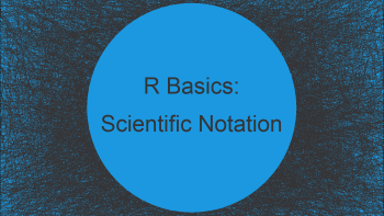Force R to Show Scientific Notation (2 Examples)