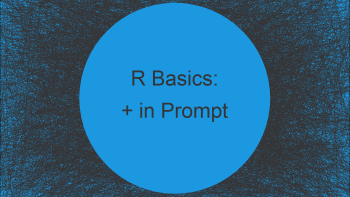 Handling '+' Sign in R Prompt / RStudio Console