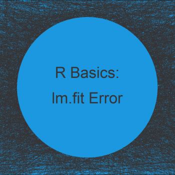 R Error in lm.fit(x, y, offset, singular.ok, ...) : NA/NaN/Inf in 'x' (2 Examples)