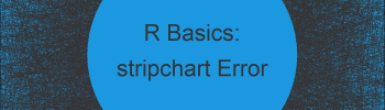 How to Fix the R Error in stripchart.default(x1, …) : invalid plotting method