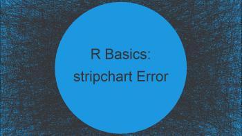 How to Fix the R Error in stripchart.default(x1, …) : invalid plotting method