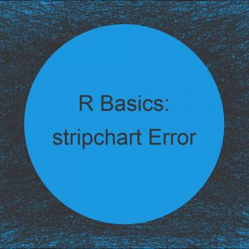 How to Fix the R Error in stripchart.default(x1, ...) : invalid plotting method