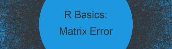 R Error – Multiplication requires numeric/complex matrix/vector arguments