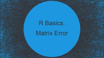 R Error – Multiplication requires numeric/complex matrix/vector arguments