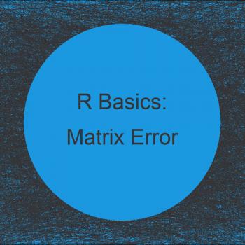 R Error - Multiplication requires numeric/complex matrix/vector arguments