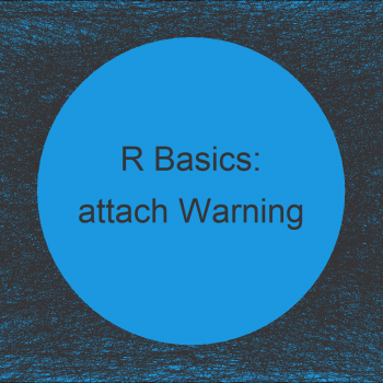 R attach Warning: The following objects are masked