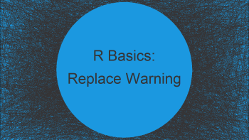 R Warning Message: Number of items to Replace is not Multiple of Length