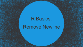 Remove Newline from Character String in R (2 Examples)