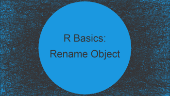 Rename Data Object in R (2 Examples)
