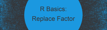 Replace Values in Factor Vector or Column in R (3 Examples)