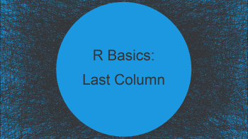 Select Last Column of Data Frame in R (2 Examples)