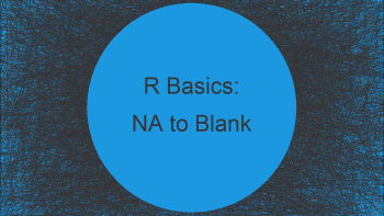 Set NA to Blank in R (2 Examples)