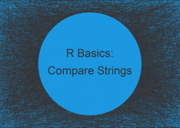 Compare Character Strings with Logical Operator Conditionally in R (3 Examples)