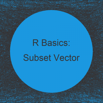 How to Filter a Vector in R (Example)