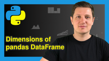 Count Rows & Columns of pandas DataFrame in Python (3 Examples) | How to Get the Dimensions