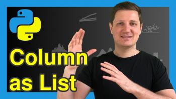 Get pandas DataFrame Column as List in Python (2 Examples)