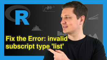 R Error in .subset(x, j) : invalid subscript type 'list' (Example)