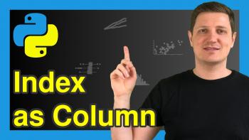 Convert Index to Column of pandas DataFrame in Python (Example)