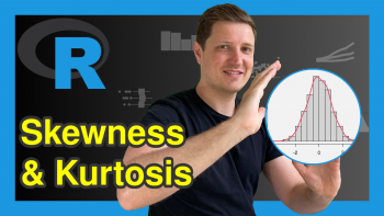 Calculate Skewness & Kurtosis in R (2 Examples)