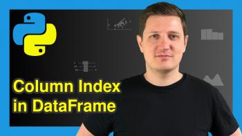 Get Index of Column in pandas DataFrame in Python (Example)