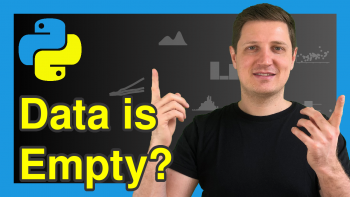 Check if pandas DataFrame is Empty in Python (2 Examples)