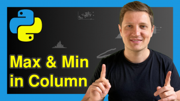 Get Max & Min Value of Column & Index in pandas DataFrame in Python (2 Examples)
