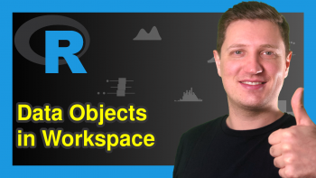 Print All Data Objects in Workspace in R (2 Examples)