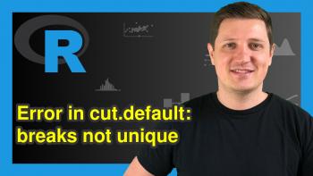 R Error in cut.default : 'breaks' are not unique (2 Examples)