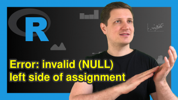 R Error : invalid (NULL) left side of assignment (2 Examples)
